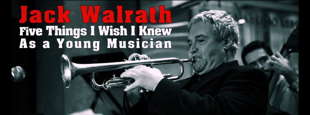 Jack Walrath: 5 things I wish I knew as a young musician